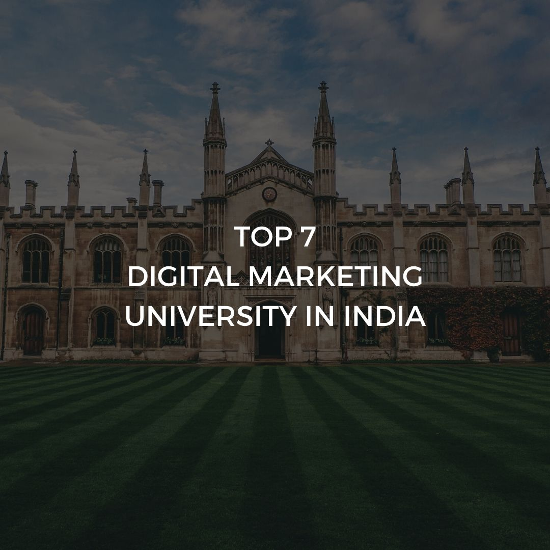 TOP 7 DIGITAL MARKETING UNIVERSITY IN INDIA