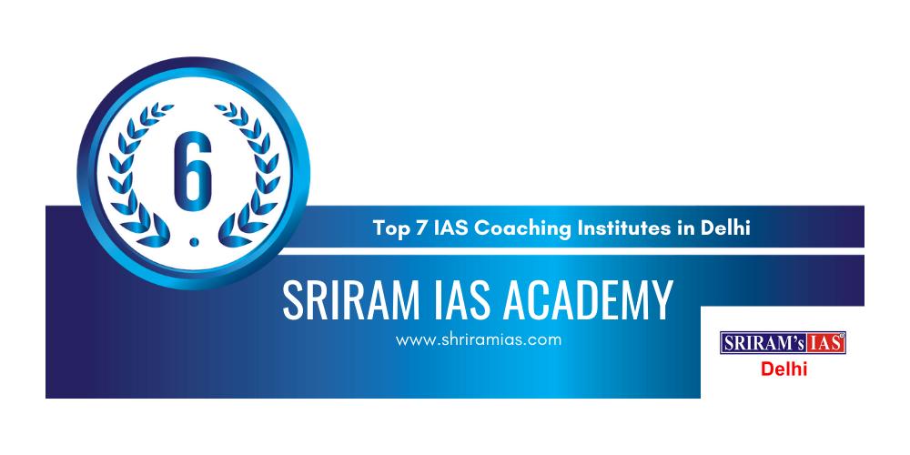 rank 6 ias coaching institutes in delhi