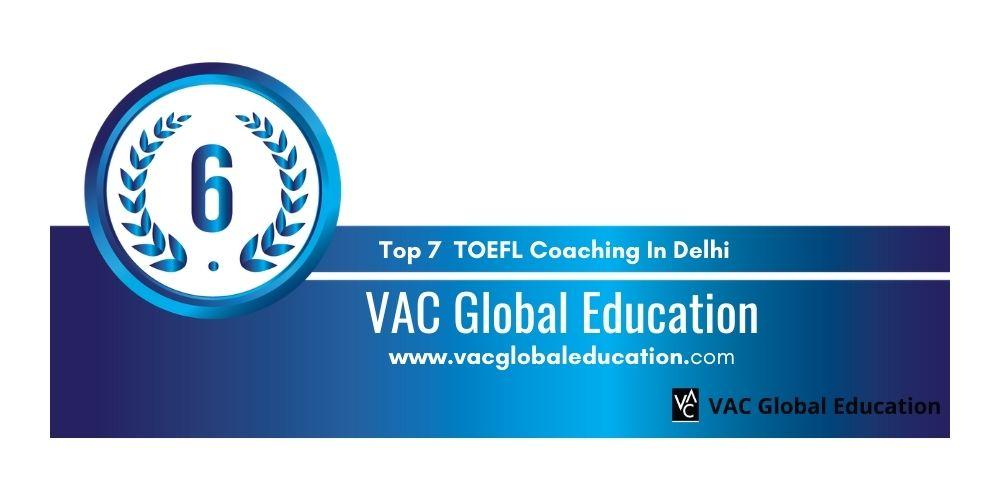 Rank 6 TOEFL Coaching In Delhi