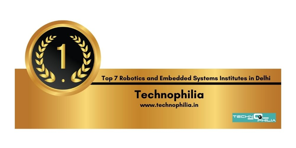 Rank 1 robotics and embedded systems institutes in Delhi