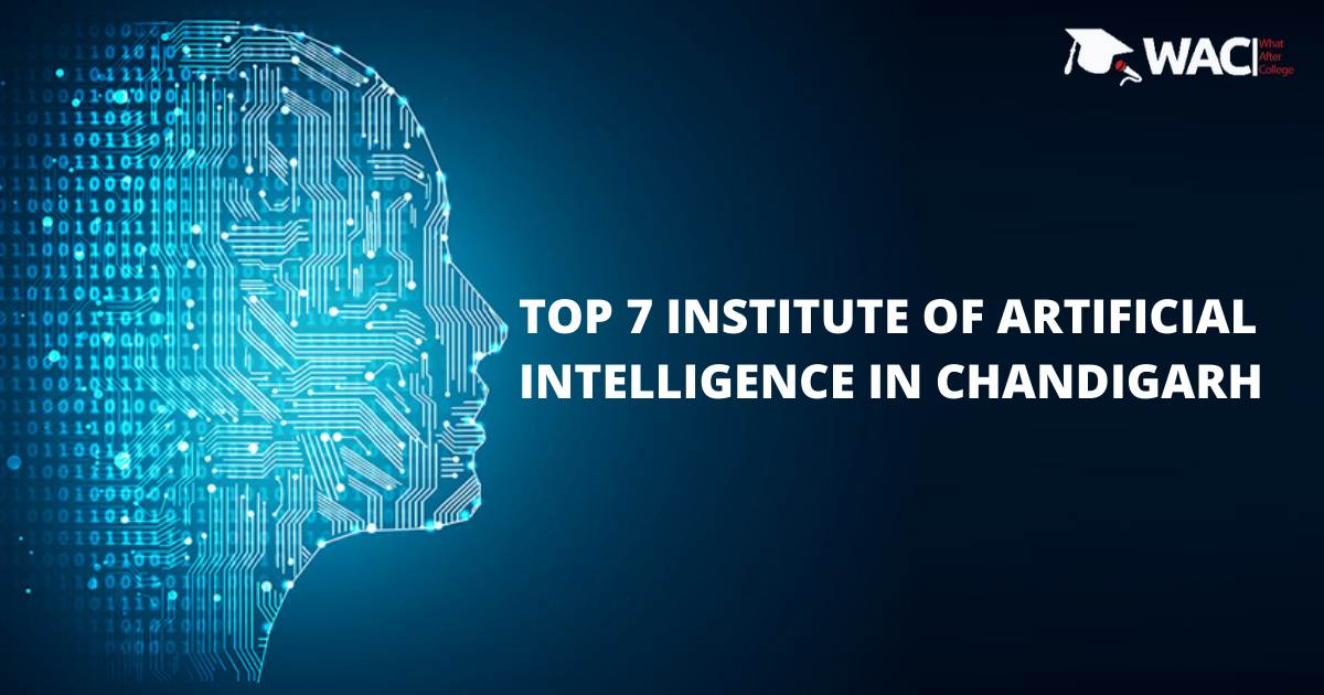 TOP 7 INSTITUTE OF ARTIFICIAL INTELLIGENCE IN CHANDIGARH