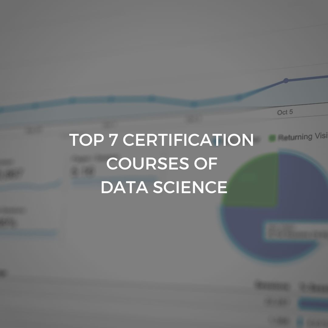 Top 7 Certification Courses of Data Science