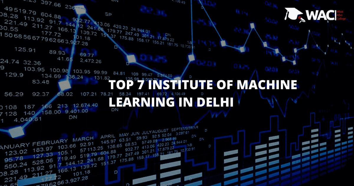 Top 7 Machine Learning Institutes in Delhi