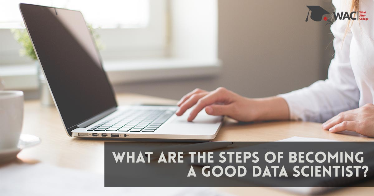 Steps to become a good data scientist