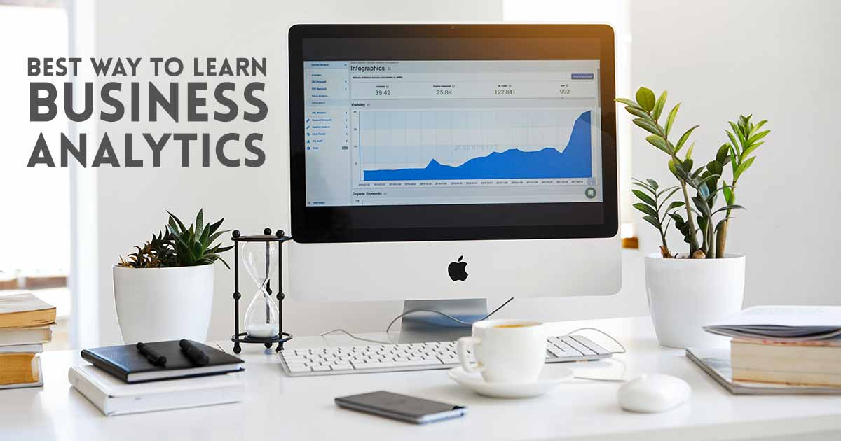 What is the best way of learning Business Analytics