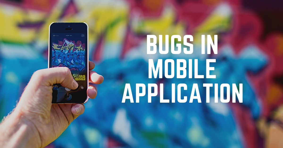 bugs in mobile application