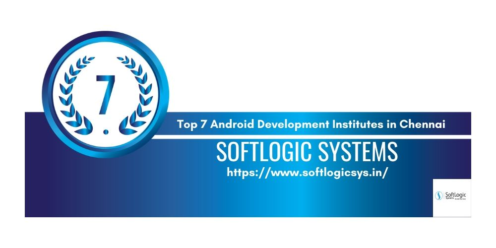 TOP 7 INSTITUTE OF ANDROID APP DEVELOPMENT IN CHENNAI