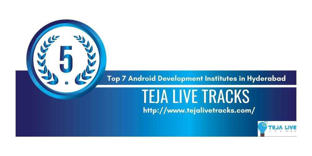 TOP 7 INSTITUTE OF ANDROID APP DEVELOPMENT IN HYDERABAD