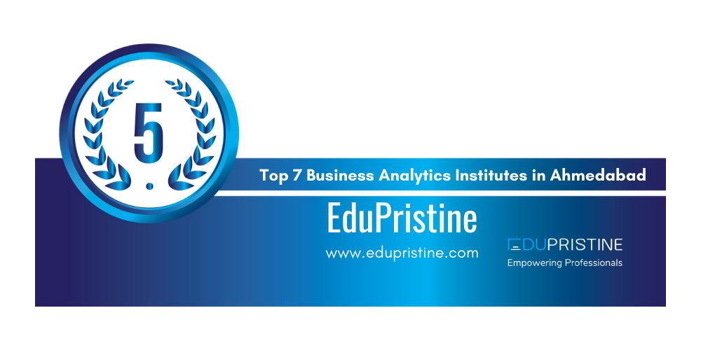 Top 7 Training Institutes of Business Analytics in Ahmedabad