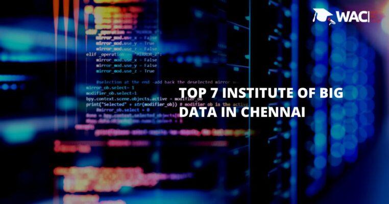 Top 7 Big Data Institutes in Chennai