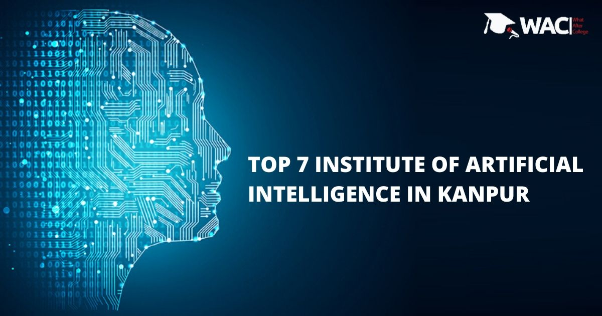 Top 7 Artificial Intelligence Institutes in Kanpur