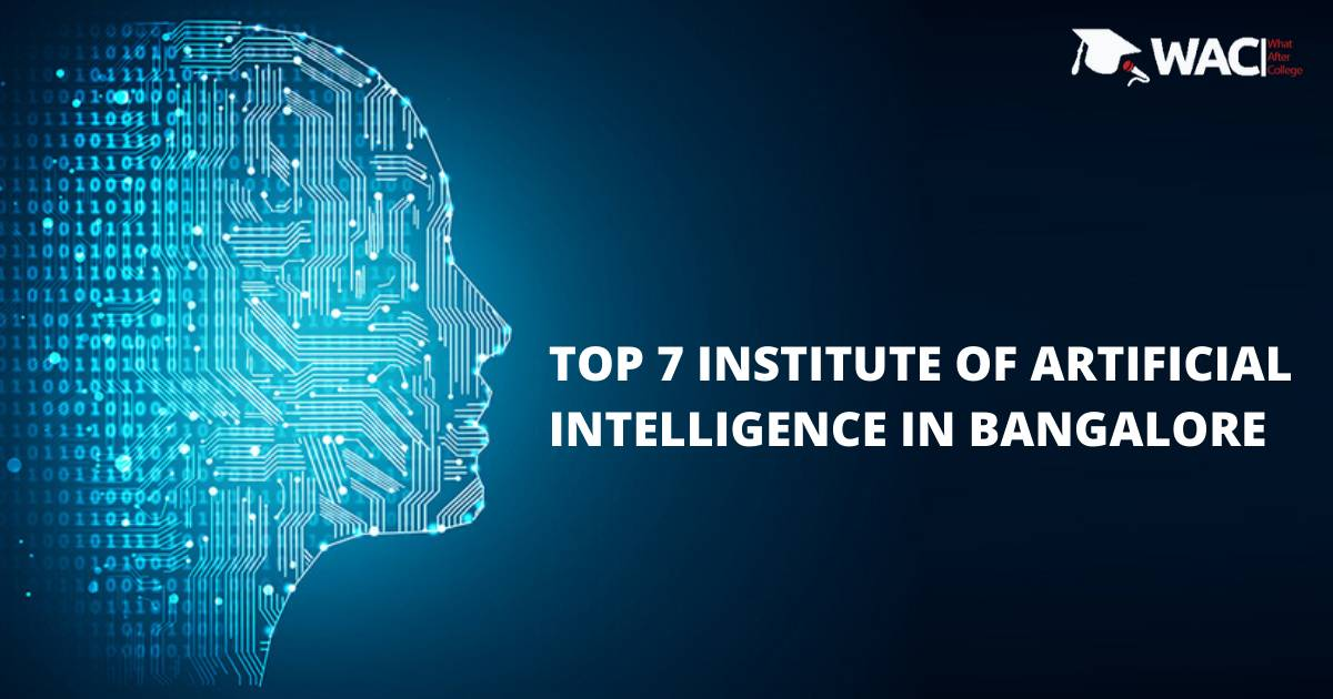 TOP 7 INSTITUTE OF ARTIFICIAL INTELLIGENCE IN BANGALORE