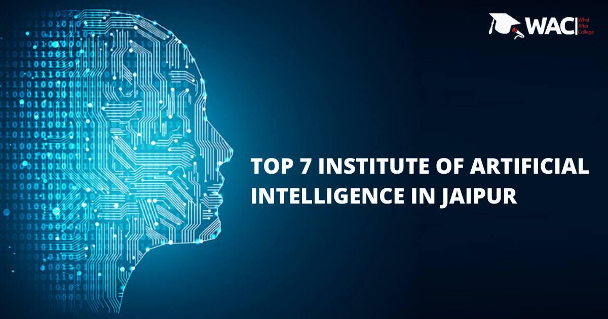 TOP 7 INSTITUTE OF ARTIFICIAL INTELLIGENCE IN JAIPUR