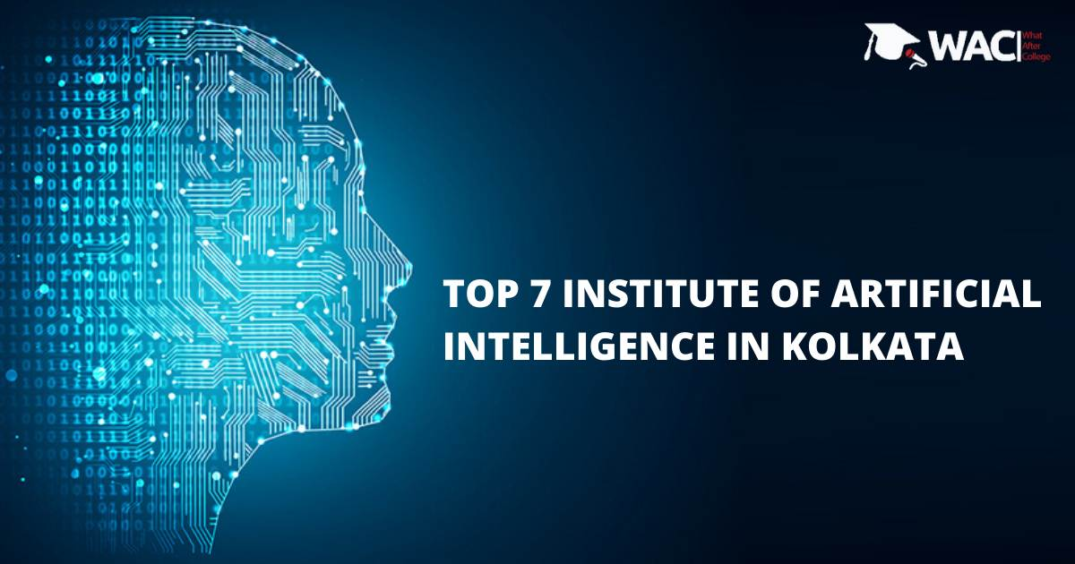 TOP 7 INSTITUTE OF ARTIFICIAL INTELLIGENCE IN KOLKATA