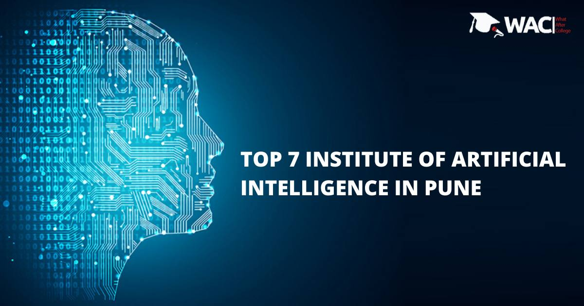 TOP 7 INSTITUTE OF ARTIFICIAL INTELLIGENCE IN PUNE