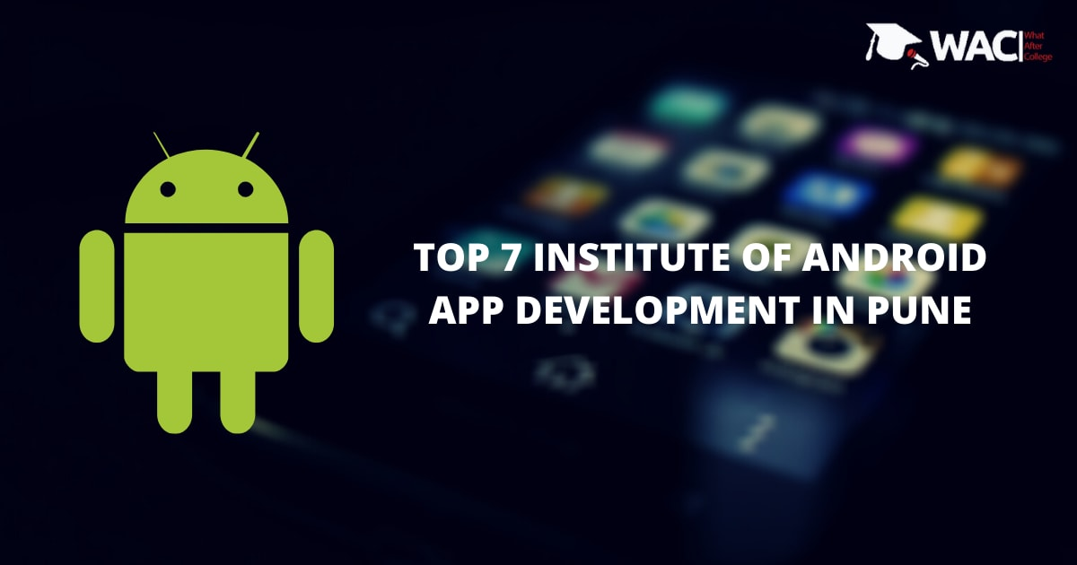 TOP 7 TRAINING INSTITUTE OF ANDROID APP DEVELOPMENT IN PUNE
