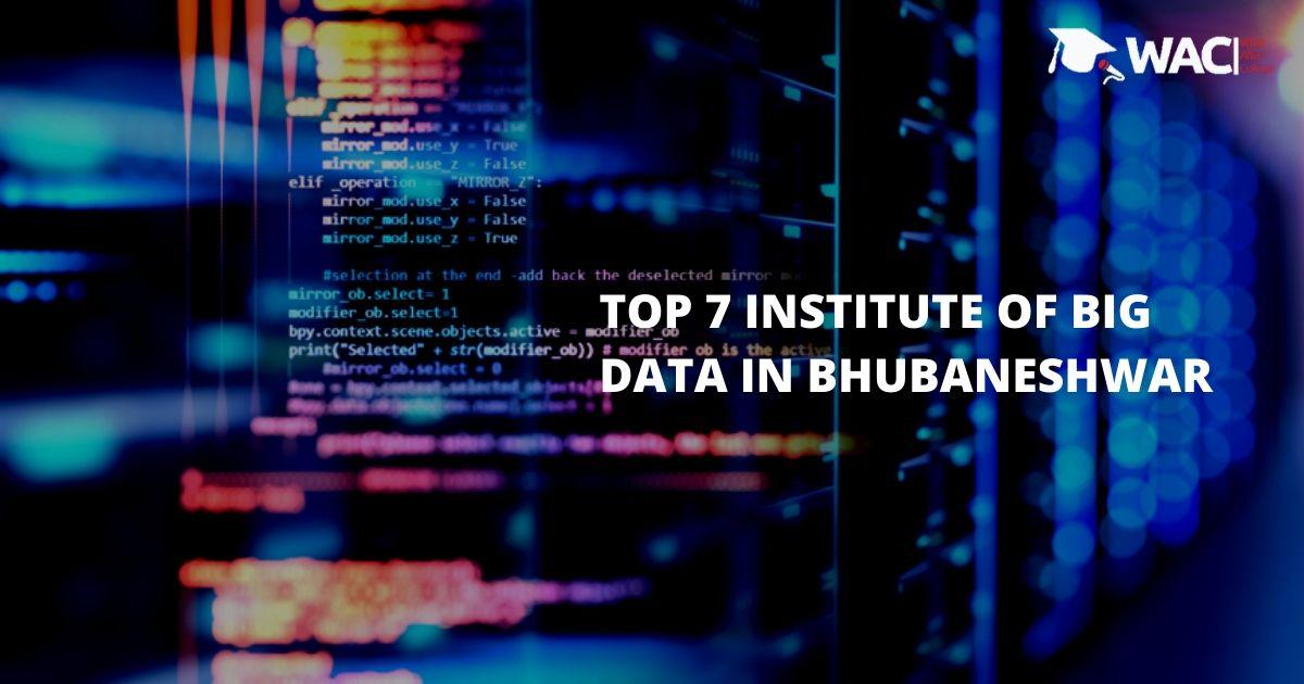 Top 7 Big Data Institutes in Bhubaneshwar