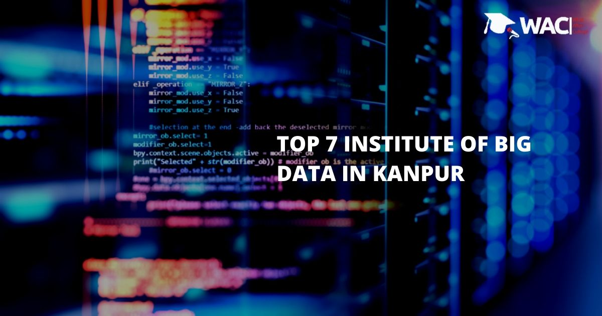 Top 7 Training Institutes of Big Data in Kanpur
