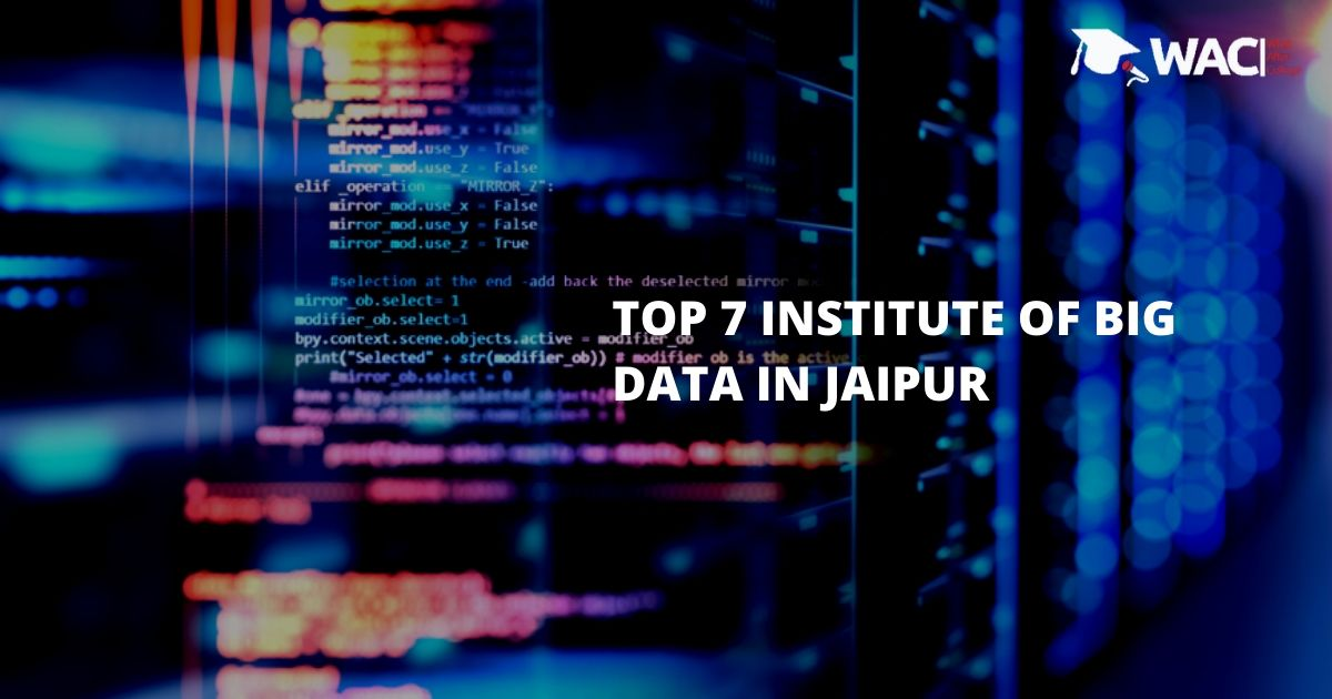 Top 7 Big Data Institutes in Jaipur