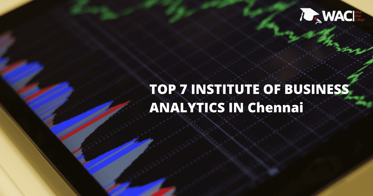 Top 7 Training Institutes of Business Analytics in Chennai