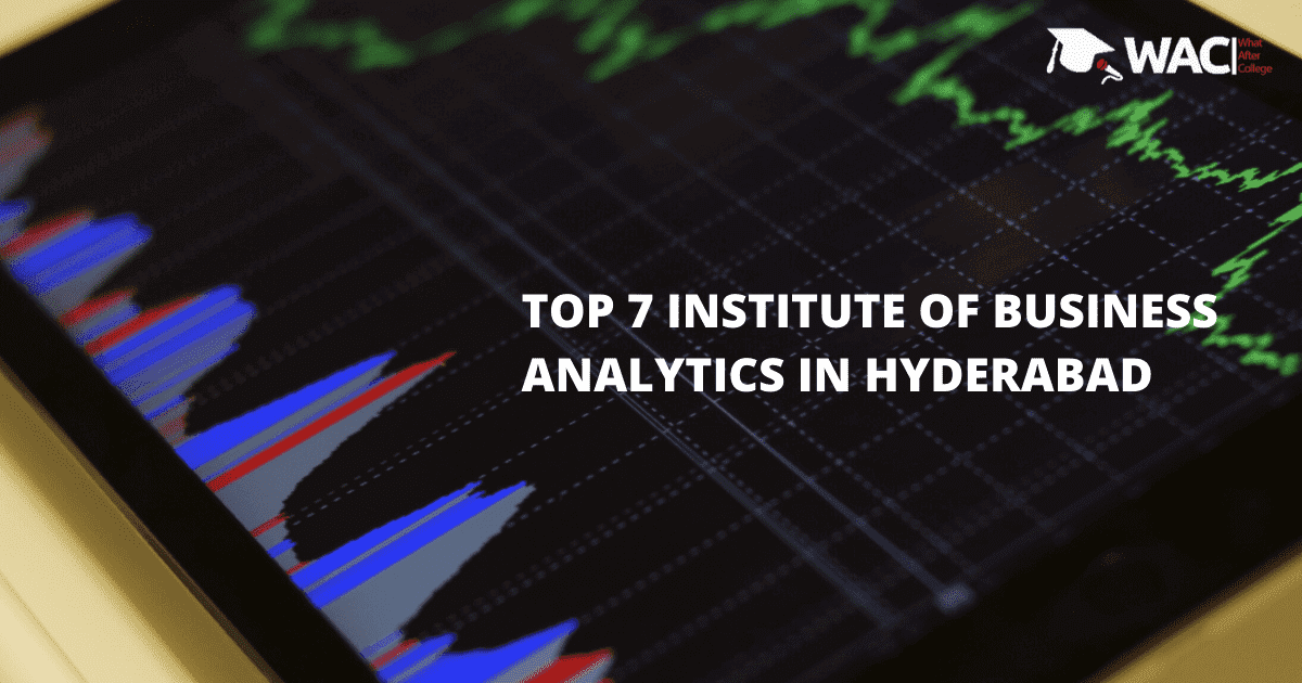Top 7 Training Institutes of Business Analytics in Hyderabad