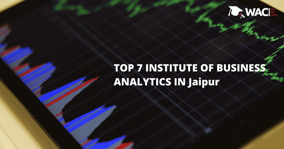 Top 7 Training Institutes of Business Analytics in Jaipur