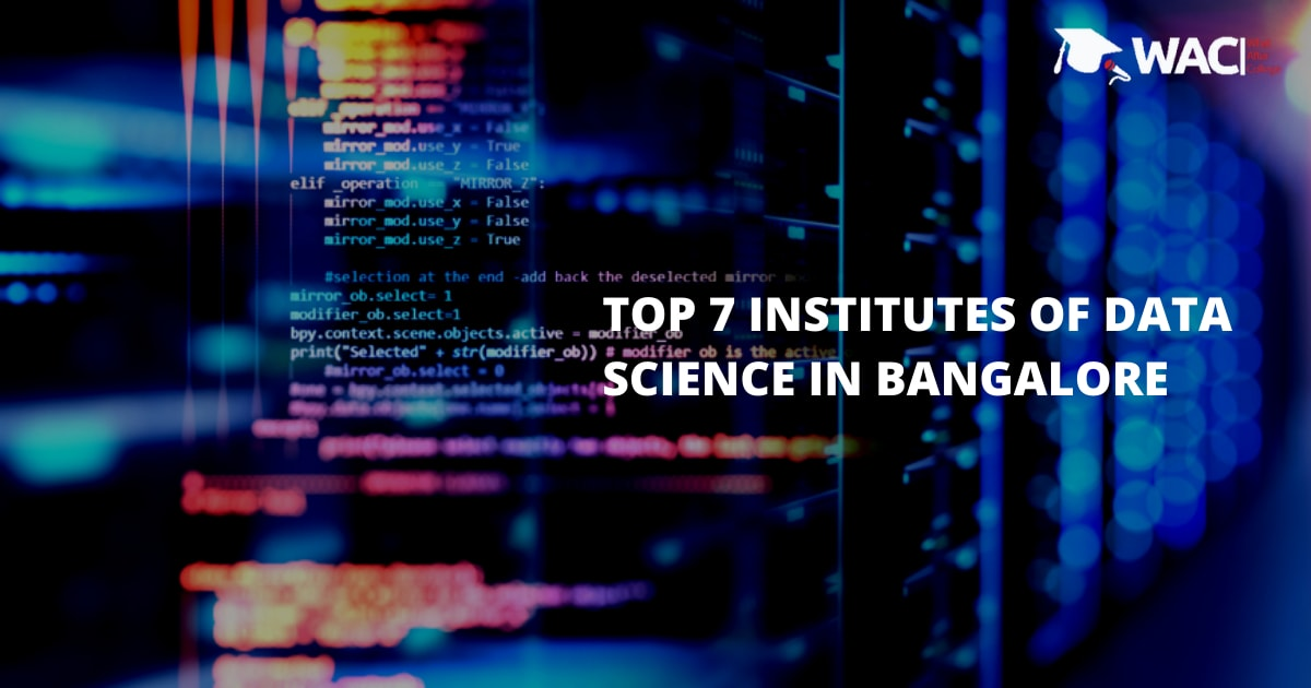 Top 7 Training Institutes of Data Science in Bangalore