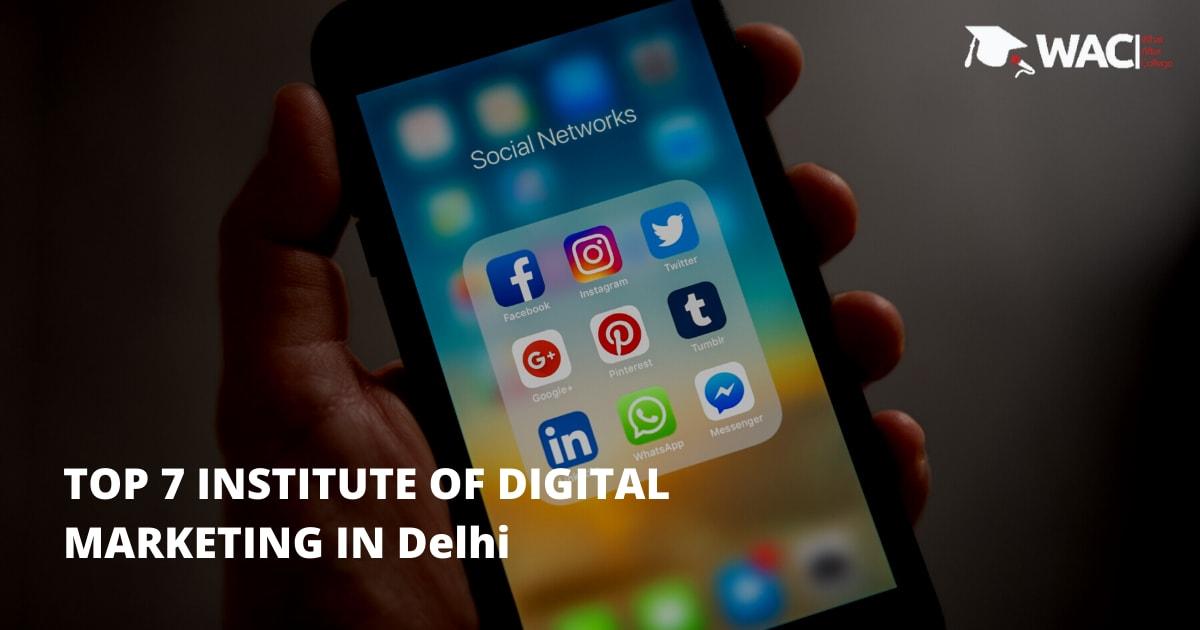 Top 7 Training Institutes of Digital Marketing in Delhi