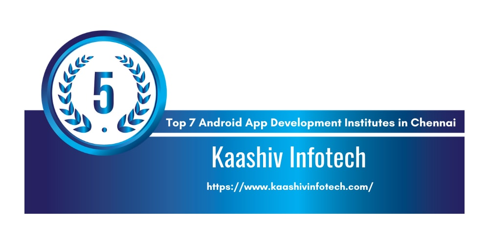 Top 7 Training Institutes of Android App Development in Chennai
