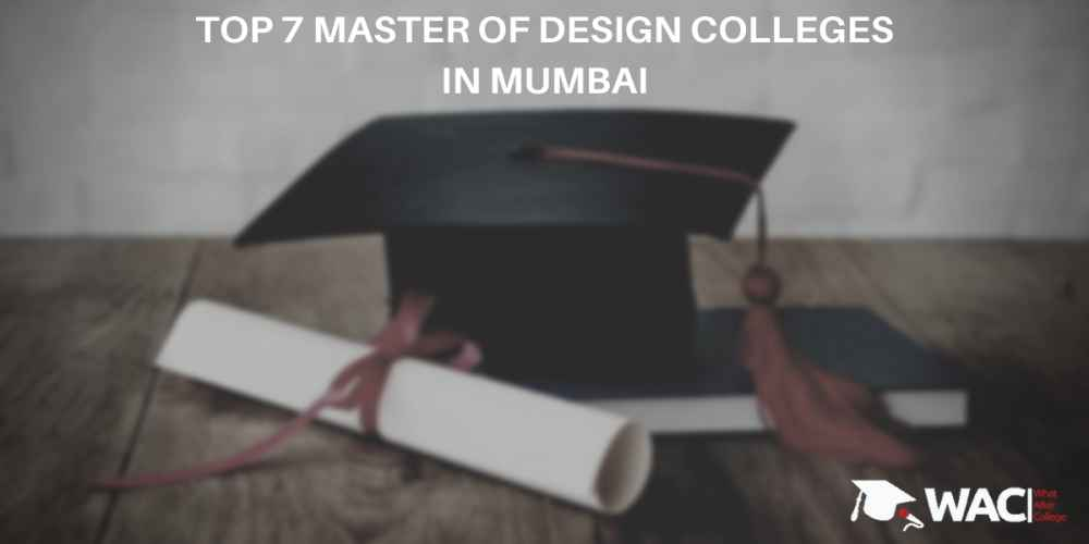 Top 7 Master Of Design Colleges In Mumbai Fee Syllabus Placement