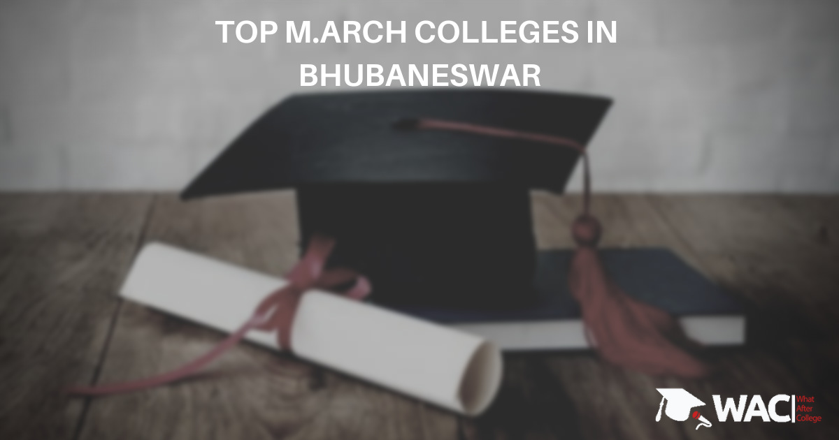 M.Arch colleges in Bhubaneswar