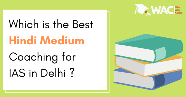 Which is the Best Hindi Medium Coaching for IAS in Delhi