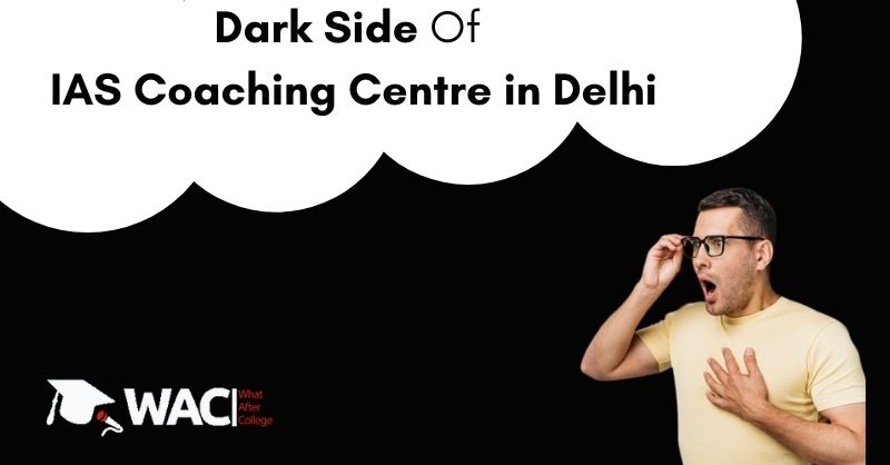 Dark Side Of IAS Coaching centre in Delhi