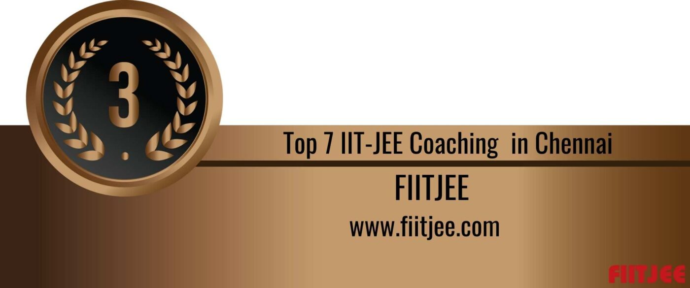 Rank 3 Top 7 IIT JEE Coaching in Chennai