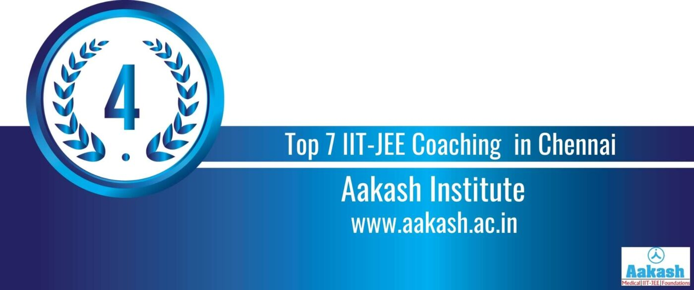 Rank 4 Top 7 IIT JEE Coaching in Chennai