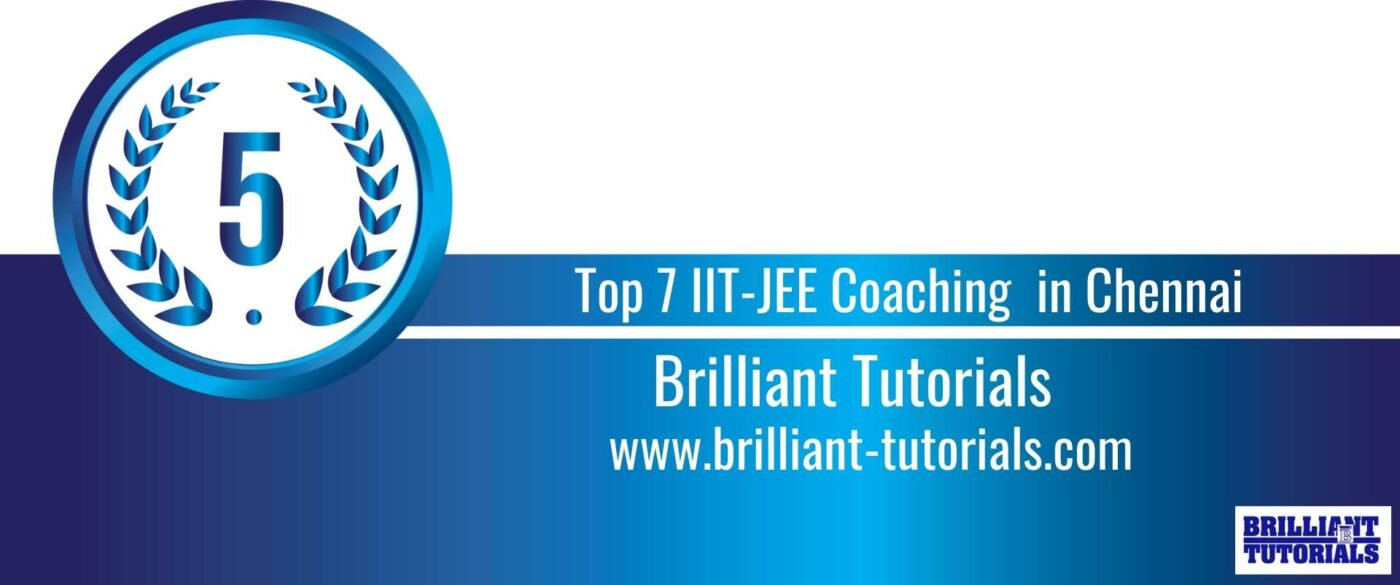 Rank 5 Top 7 IIT JEE Coaching in Chennai