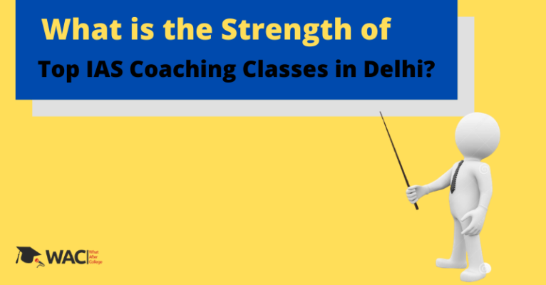 Strength Of Top IAS Coaching Classes in Delhi_