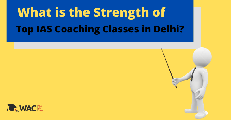 Strength Of Top IAS Coaching Classes in Delhi_