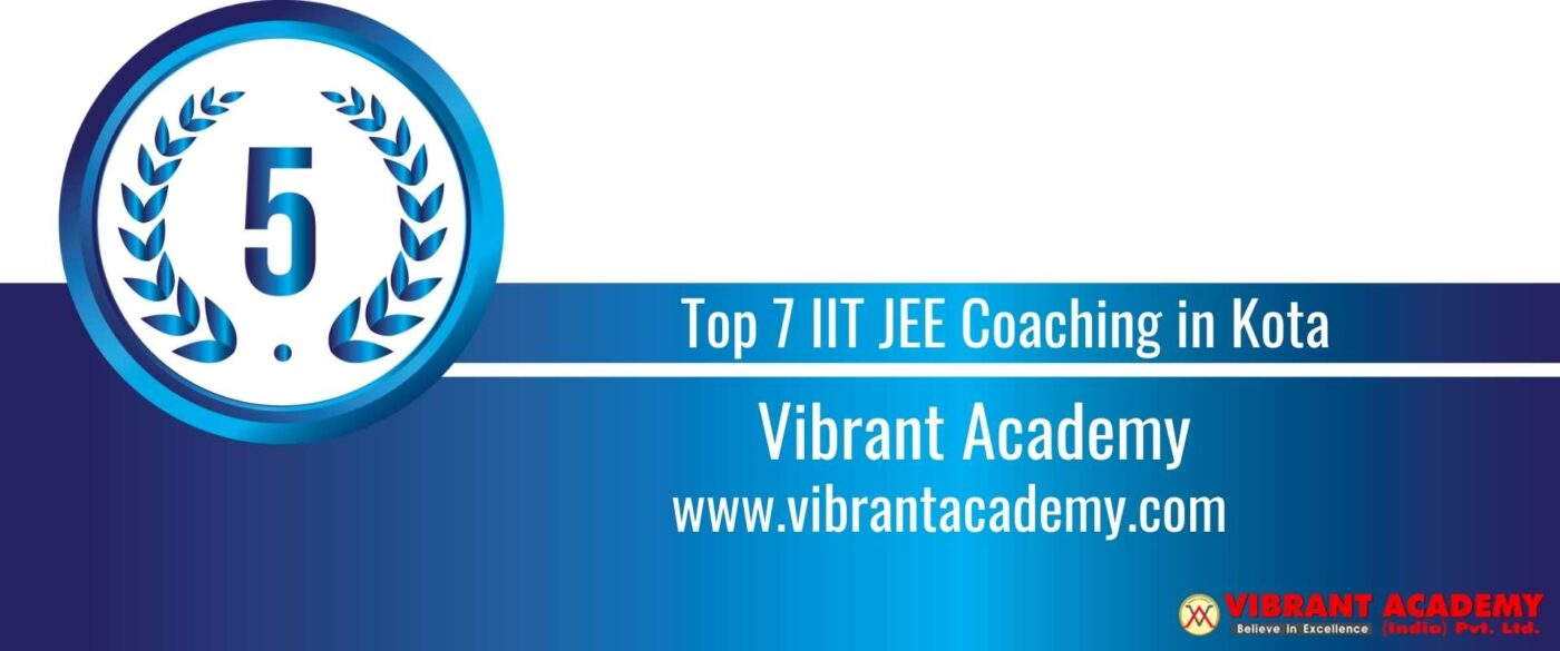 Rank 5 Top 7 IIT JEE Coaching Kota