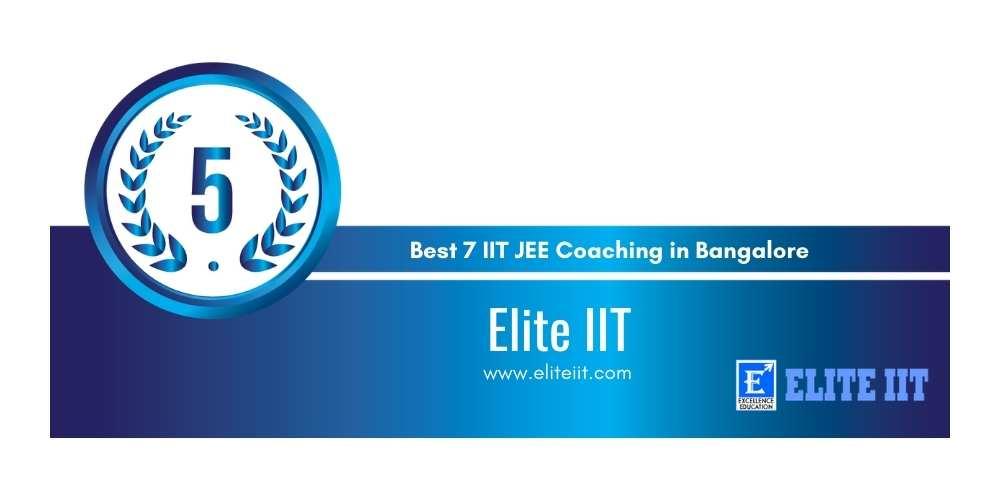 Rank 5 Best 7 IIT JEE Coaching in Bangalore