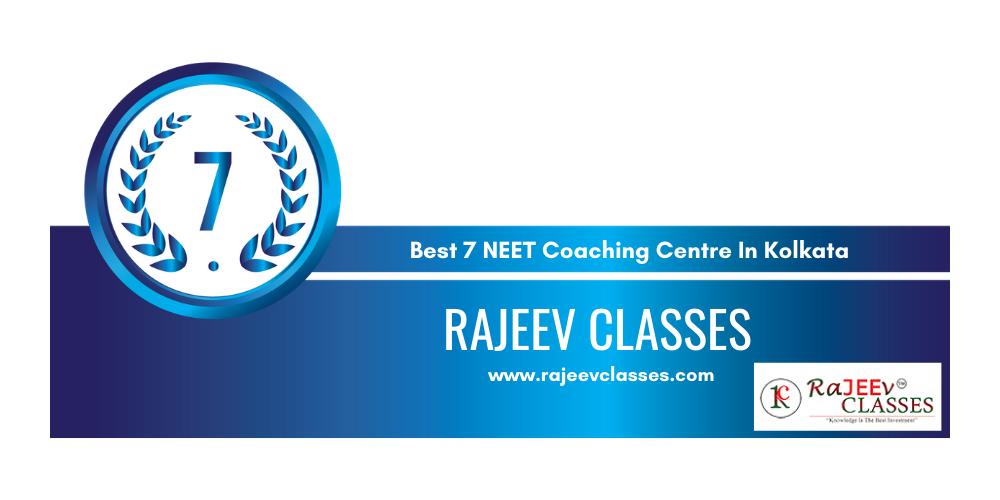 Rank 7 in the List of Top 7 NEET Coaching Institute in Kolkata