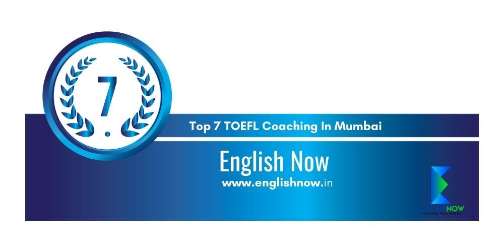 Rank 7 TOEFL Coaching In Mumbai