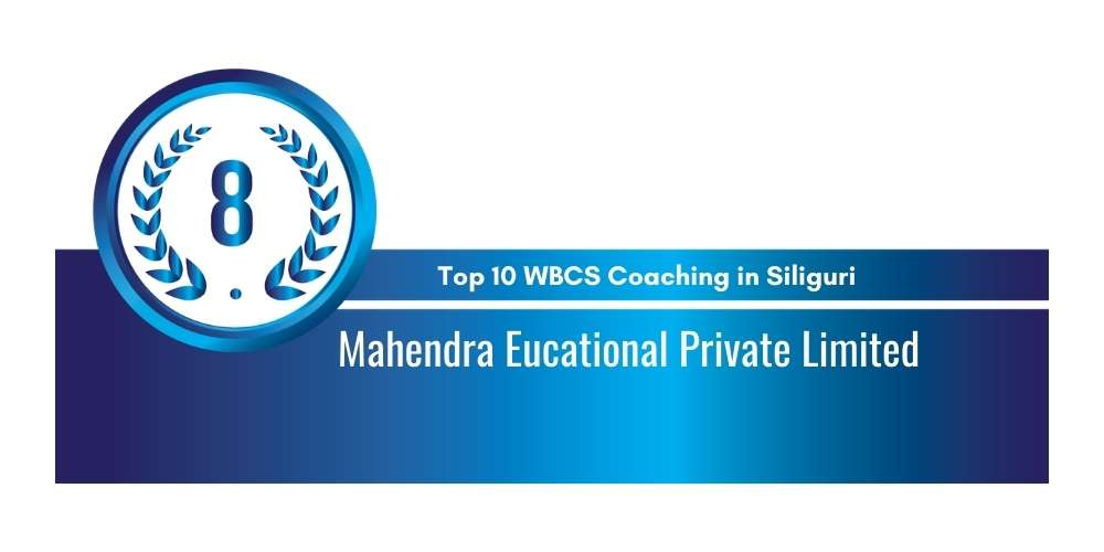 Mahendra Educational Private Limited Siliguri at Rank 8