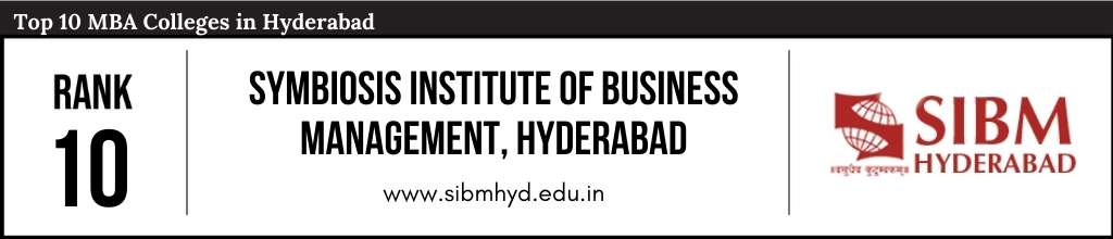Rank 10 in the List of Top 10 MBA Colleges in Hyderabad