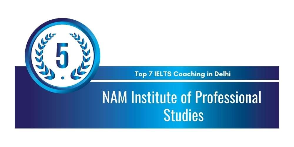 Rank 5 in Top 7 IELTS Coaching in Delhi