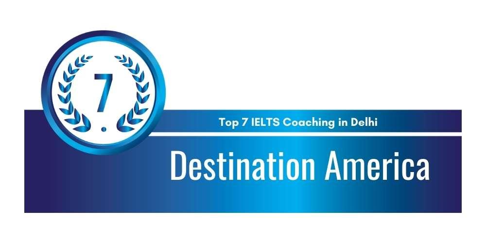 Rank 7 in Top 7 IELTS Coaching in Delhi