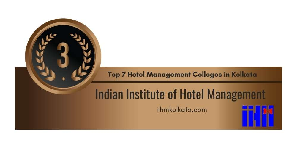 Rank 3 in Top 7 Hotel Management Colleges in Kolkata.