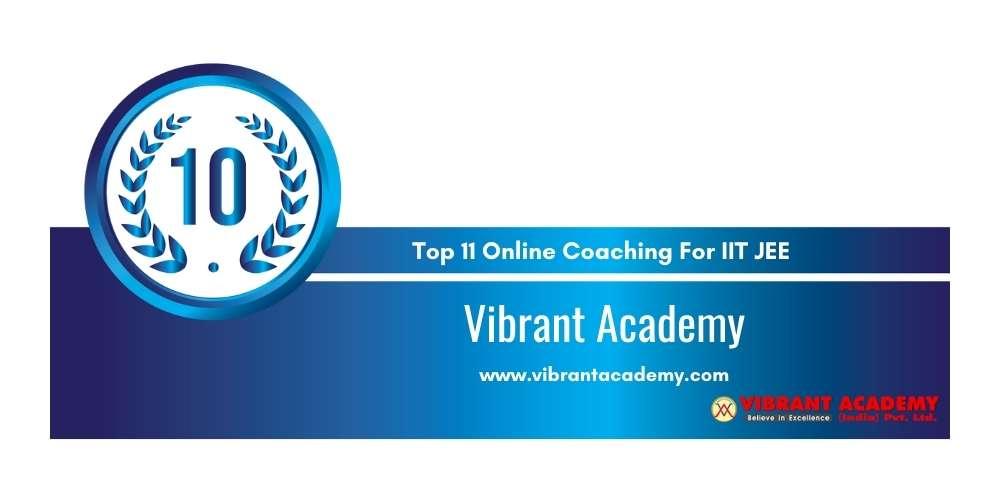 Rank 10 in Top 11 Online Coaching for IIT JEE