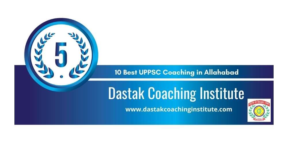 Rank 5 in 10 Best UPPSC Coaching in Allahabad