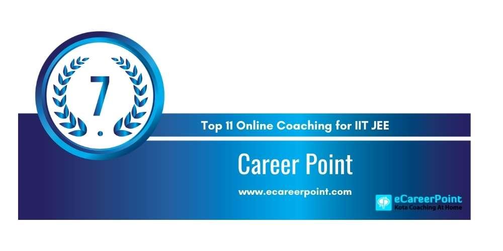 Rank 7 in Top 11 Online Coaching for IIT JEE